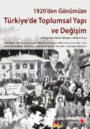 1920'DEN GÜNÜMÜZE TÜRKİYE'DE TOPLUMSAL YAPI VE DEĞİŞİM