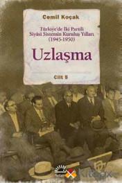 Türkiye'de İki Partili Siyasi Sistemin Kuruluş Yılları (1945-1950) Cilt 5