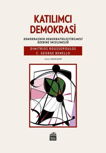 Katılımcı Demokrasi: Demokrasinin Demokratikleştirilmesi Üzerine İncelemeler