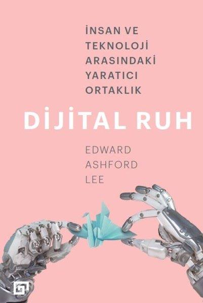 Dijital Ruh-İnsan ve Teknoloji Arasındaki Yaratıcı Ortaklık
