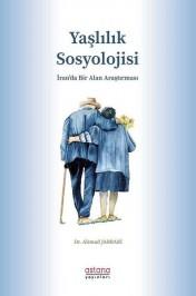 Yaşlılık Sosyolojisi-İranda Bir Alan Araştırması