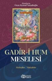Gadir-i Hum Meselesi: Söyleşiler - Makaleler