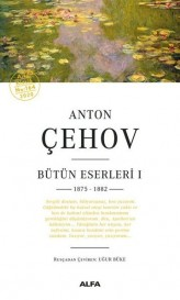 Anton Çehov Bütün Eserleri 1 - 1875 1882