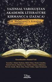 Yazınsal Varoluştan Akademik Literatüre Kırmancca - Zazaca