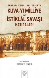 General Kemal Balıkesirin Kuva-yı Milliye ve İstiklal Savaşı Hatıraları