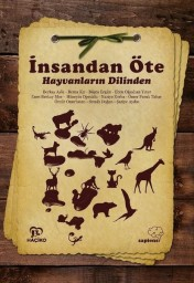 İnsandan Öte - Hayvanların Dilinden