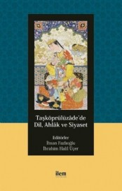 Taşköprülüzade'de Dil Ahlak ve Siyaset