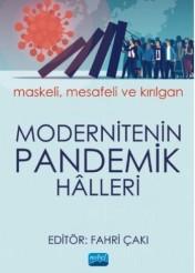 Modernitenin Pandemik Halleri: Maskeli - Mesafeli ve Kırılgan