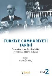 Türkiye Cumhuriyeti Tarihi: Demokrasi ve Dış Politika - 1938'den 2000'li Yıllara - Cilt 2