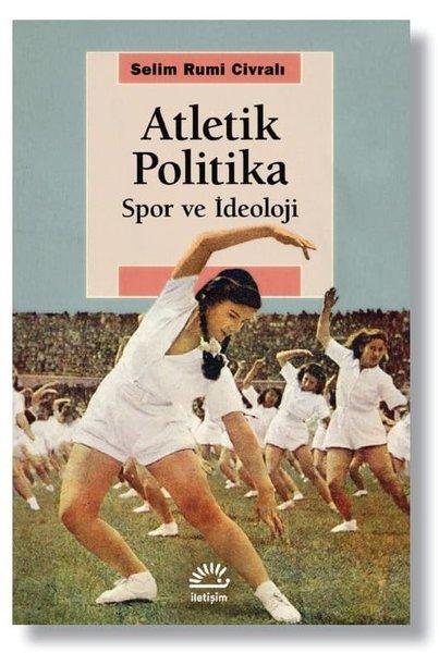 Atletik Politika - Spor ve İdeoloji