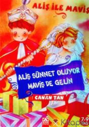ALİŞ SÜNNET OLUYOR MAVİŞ DE GELİN
