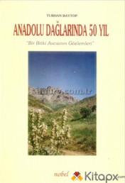 Anadolu Dağlarında 50 Yıl