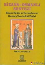 BİZANS OSMANLI SENTEZİ