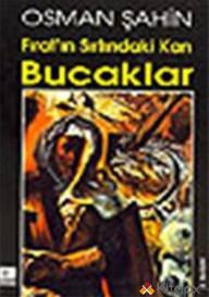 BUCAKLAR FIRAT´IN SIRTINDAKİ KAN
