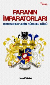 Paranın İmparatorları-(Rothschıld'lerin Küresel Gücü)