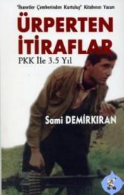 ÜRPETEN İTİRAFLAR  PKK İLE 3.5 YIL